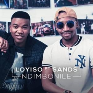 Loyiso Bala - Ndimbonile ft. Sands